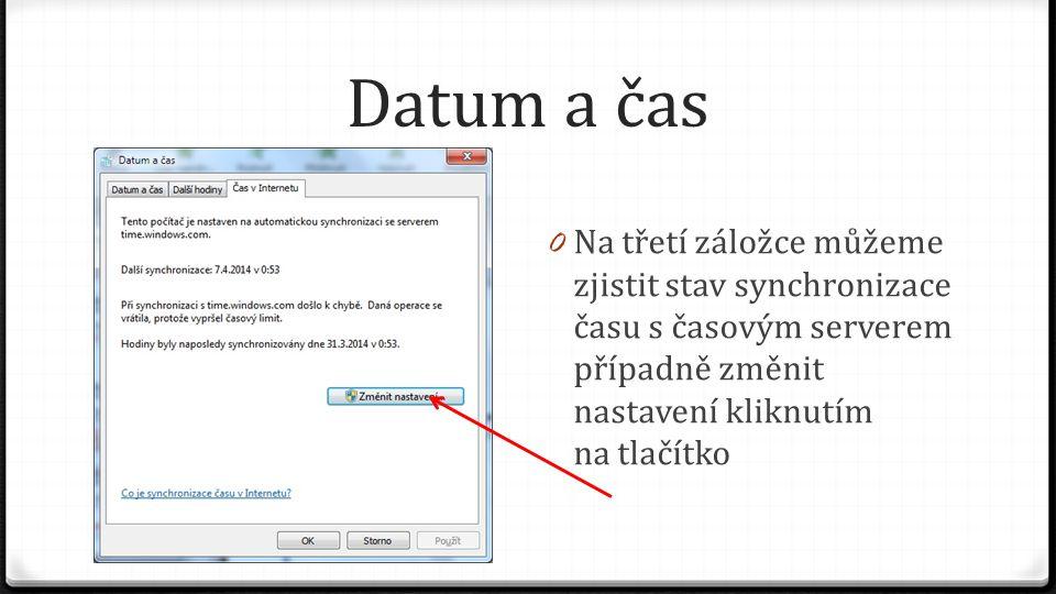 Datum a čas Na třetí záložce můžeme zjistit stav synchronizace času s časovým serverem případně změnit nastavení kliknutím na tlačítko.