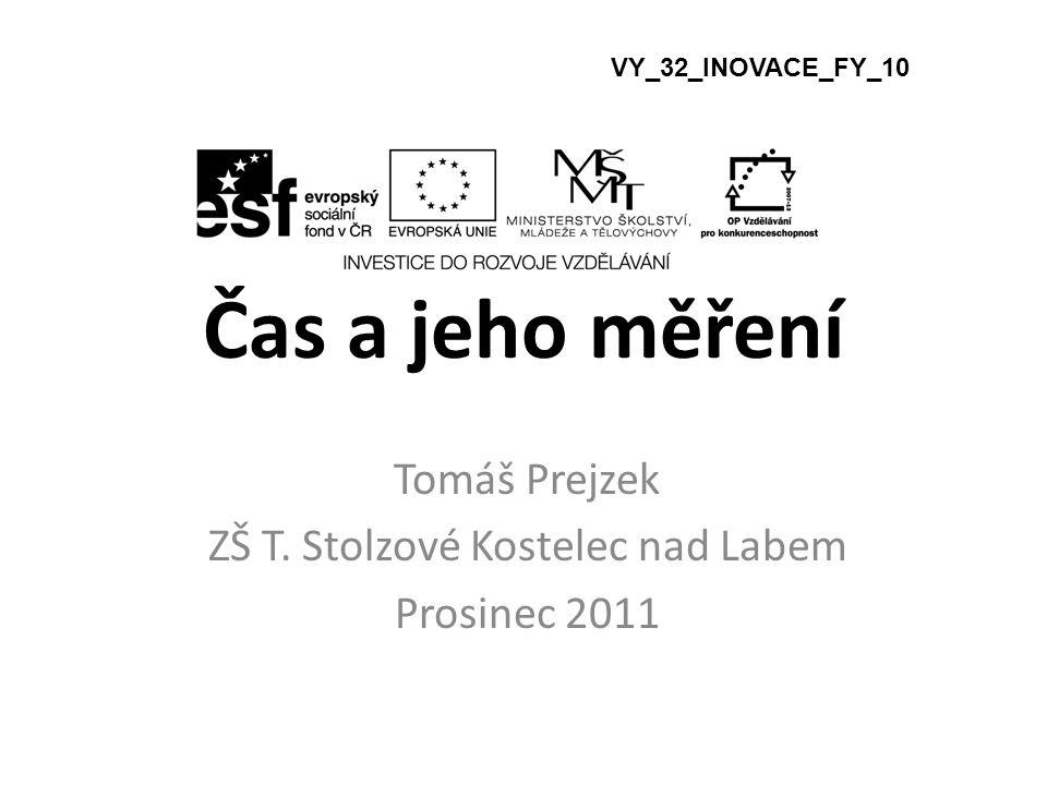 Tomáš Prejzek ZŠ T. Stolzové Kostelec nad Labem Prosinec 2011