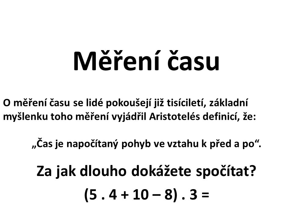Za jak dlouho dokážete spočítat (5 . 4 + 10 – 8) . 3 =