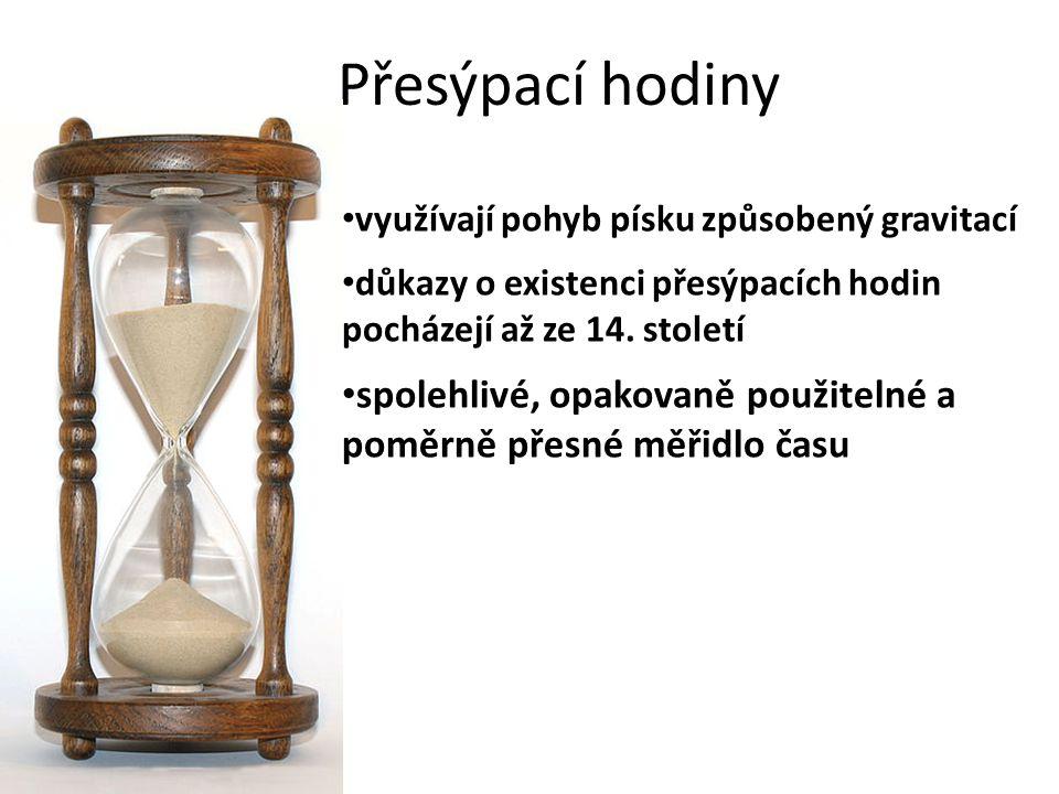 Přesýpací hodiny využívají pohyb písku způsobený gravitací. důkazy o existenci přesýpacích hodin pocházejí až ze 14. století.