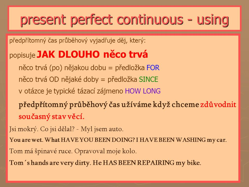 present perfect continuous - using