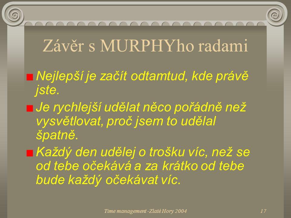 Závěr s MURPHYho radami