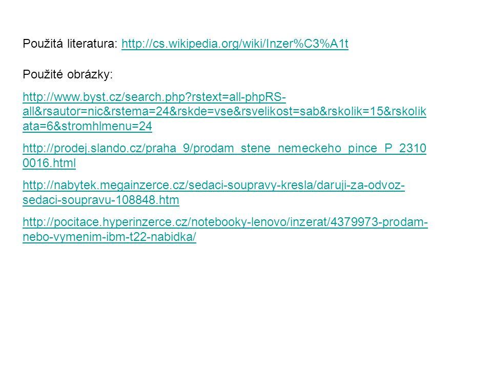 Použitá literatura: http://cs.wikipedia.org/wiki/Inzer%C3%A1t