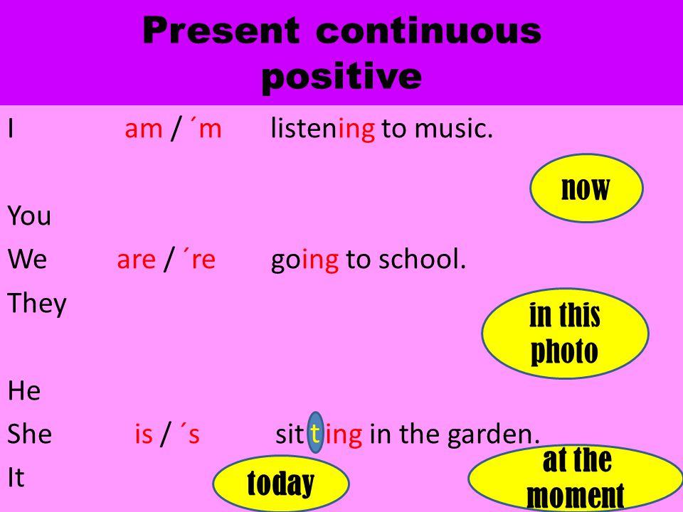 Present continuous positive