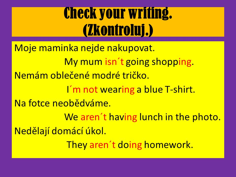Check your writing. (Zkontroluj.)
