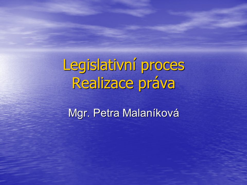 Legislativní proces Realizace práva