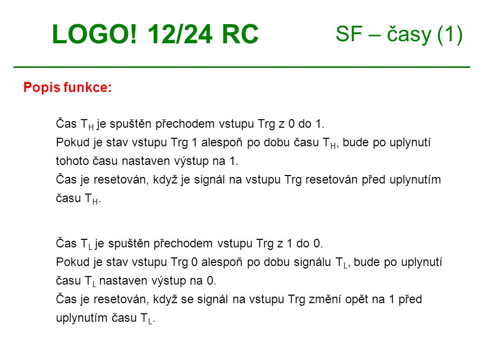 LOGO! 12/24 RC SF – časy (1) Popis funkce: