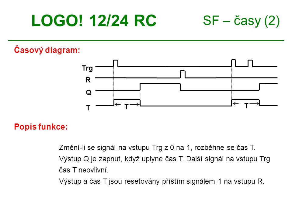 LOGO! 12/24 RC SF – časy (2) Časový diagram: Popis funkce: Trg R Q T