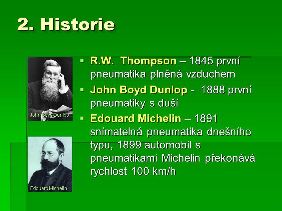 2. Historie R.W. Thompson – 1845 první pneumatika plněná vzduchem