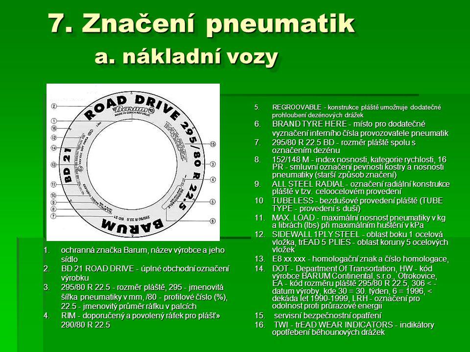 7. Značení pneumatik a. nákladní vozy