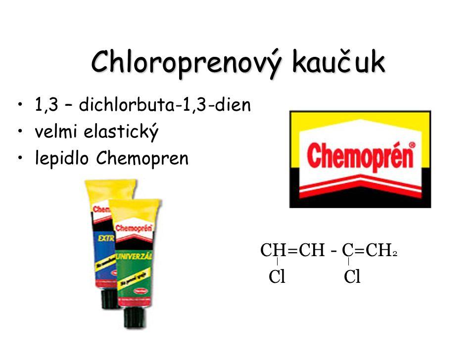 Chloroprenový kaučuk 1,3 – dichlorbuta-1,3-dien velmi elastický