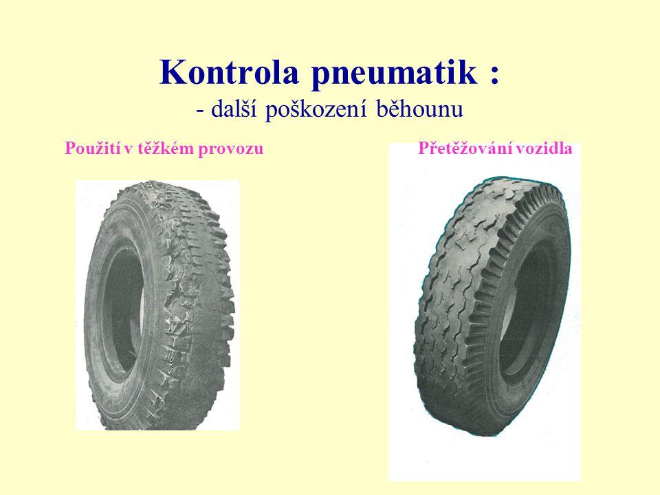 Kontrola pneumatik : - další poškození běhounu