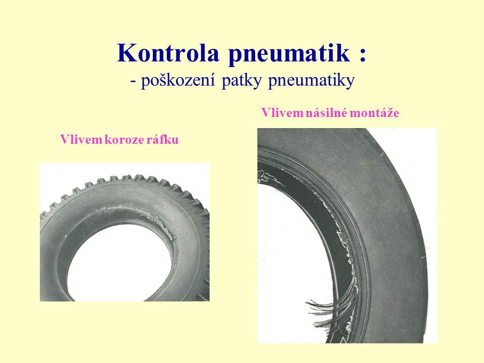 Kontrola pneumatik : - poškození patky pneumatiky