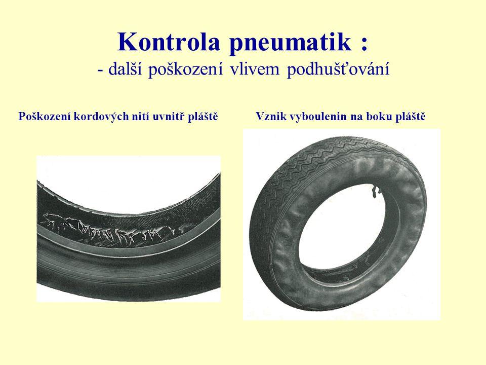 Kontrola pneumatik : - další poškození vlivem podhušťování