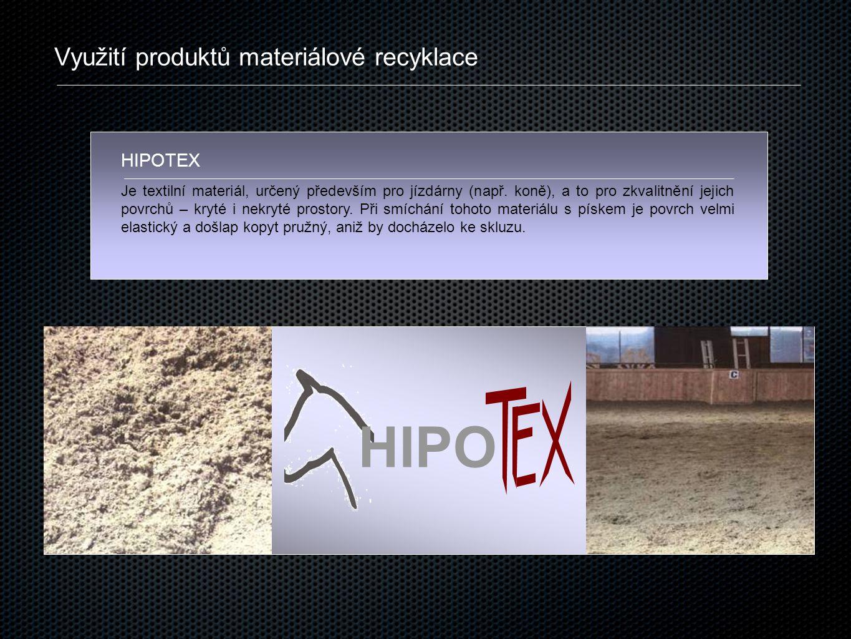 HIPO Využití produktů materiálové recyklace HIPOTEX