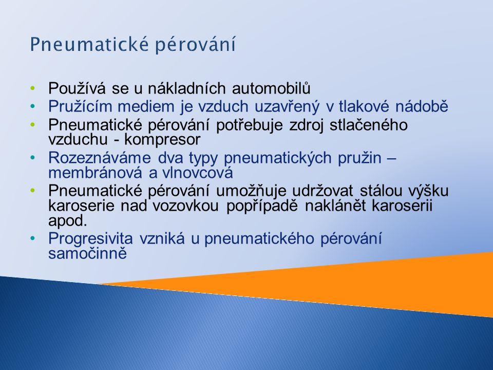 Pneumatické pérování Používá se u nákladních automobilů