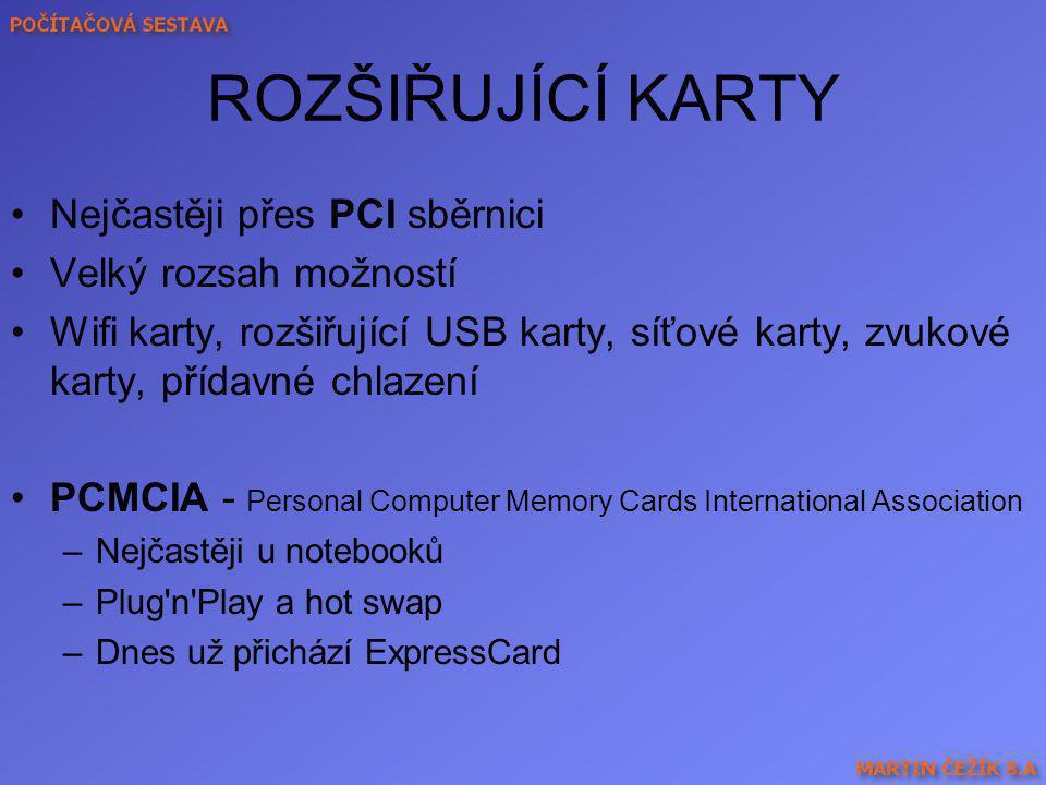 ROZŠIŘUJÍCÍ KARTY Nejčastěji přes PCI sběrnici Velký rozsah možností
