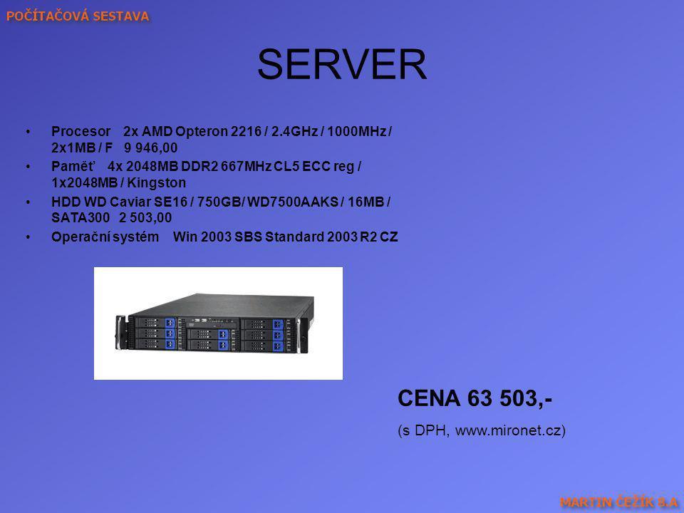SERVER CENA 63 503,- (s DPH, www.mironet.cz)