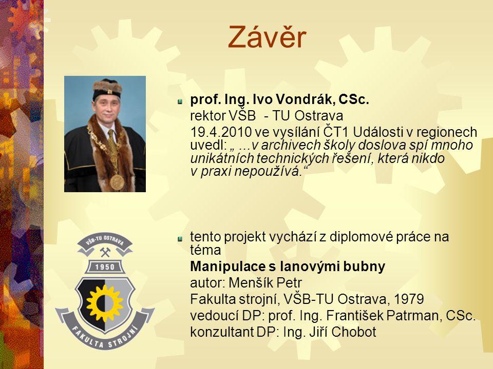 Závěr prof. Ing. Ivo Vondrák, CSc. rektor VŠB - TU Ostrava