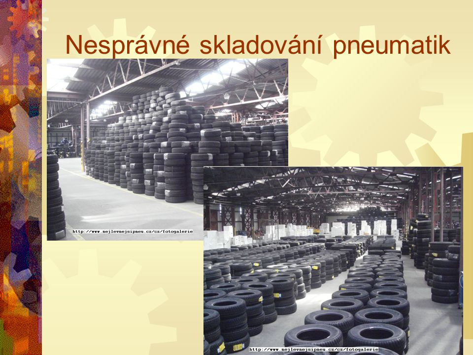 Nesprávné skladování pneumatik