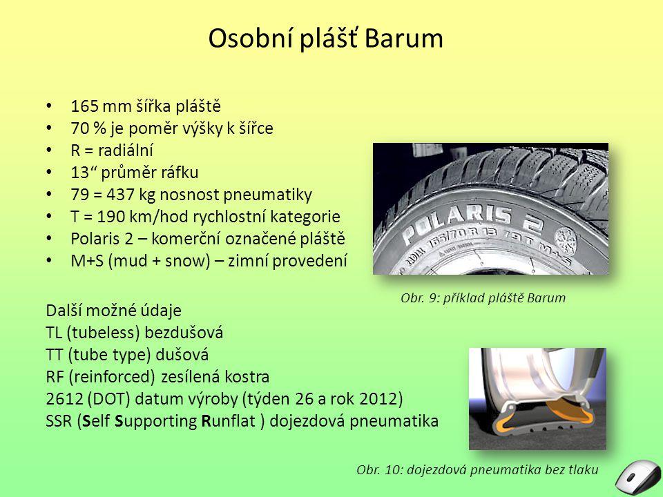 Osobní plášť Barum 165 mm šířka pláště 70 % je poměr výšky k šířce