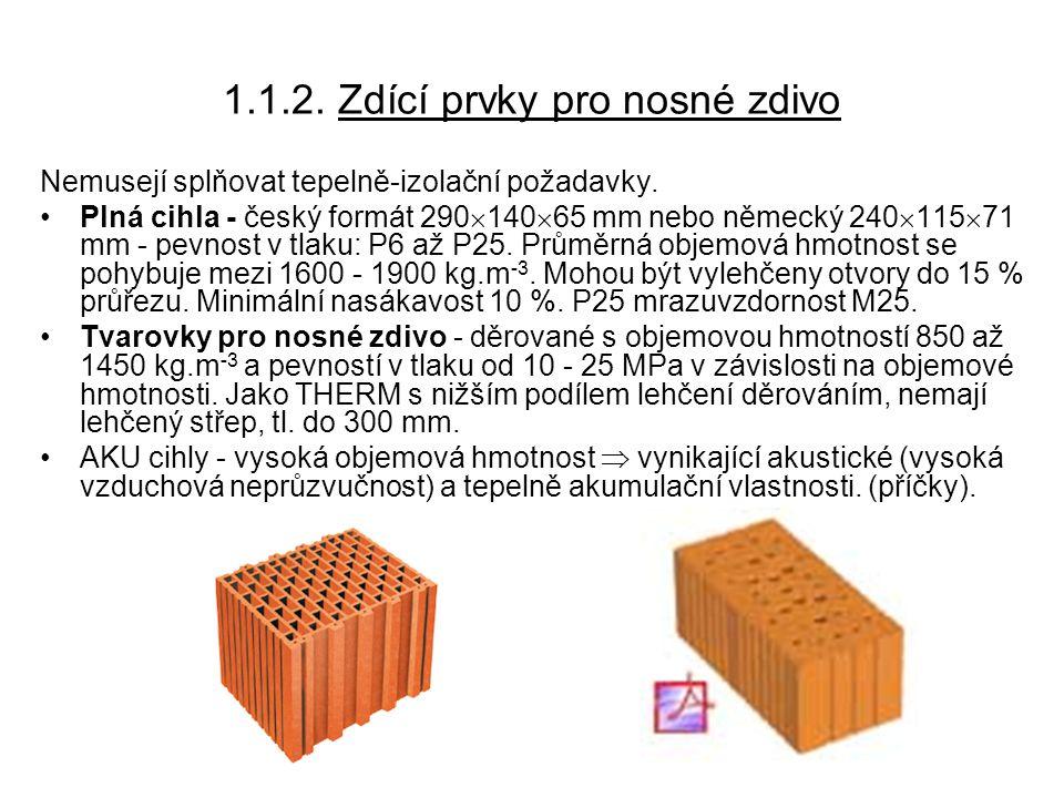 1.1.2. Zdící prvky pro nosné zdivo