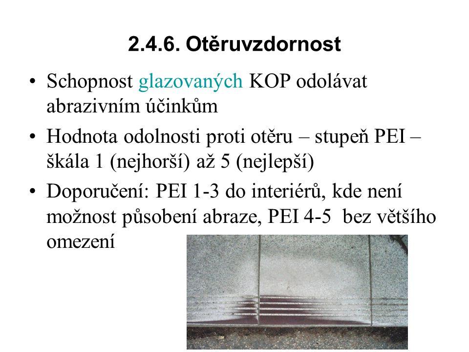 2.4.6. Otěruvzdornost Schopnost glazovaných KOP odolávat abrazivním účinkům.