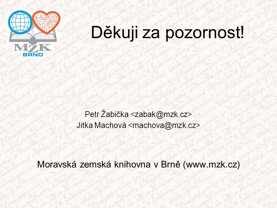 Děkuji za pozornost! Moravská zemská knihovna v Brně (www.mzk.cz)