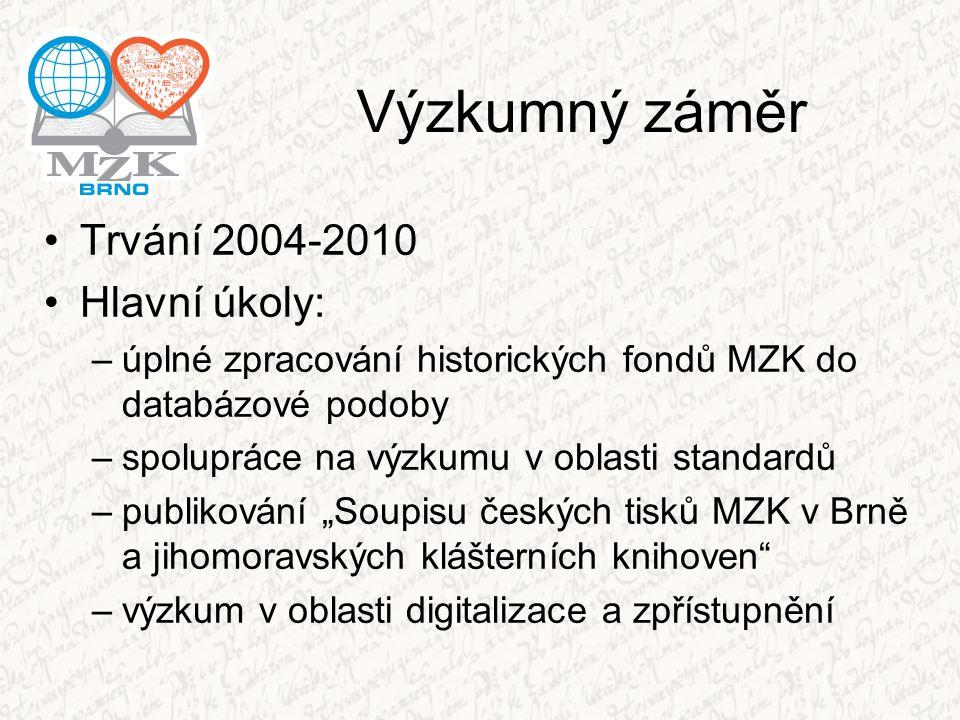Výzkumný záměr Trvání 2004-2010 Hlavní úkoly: