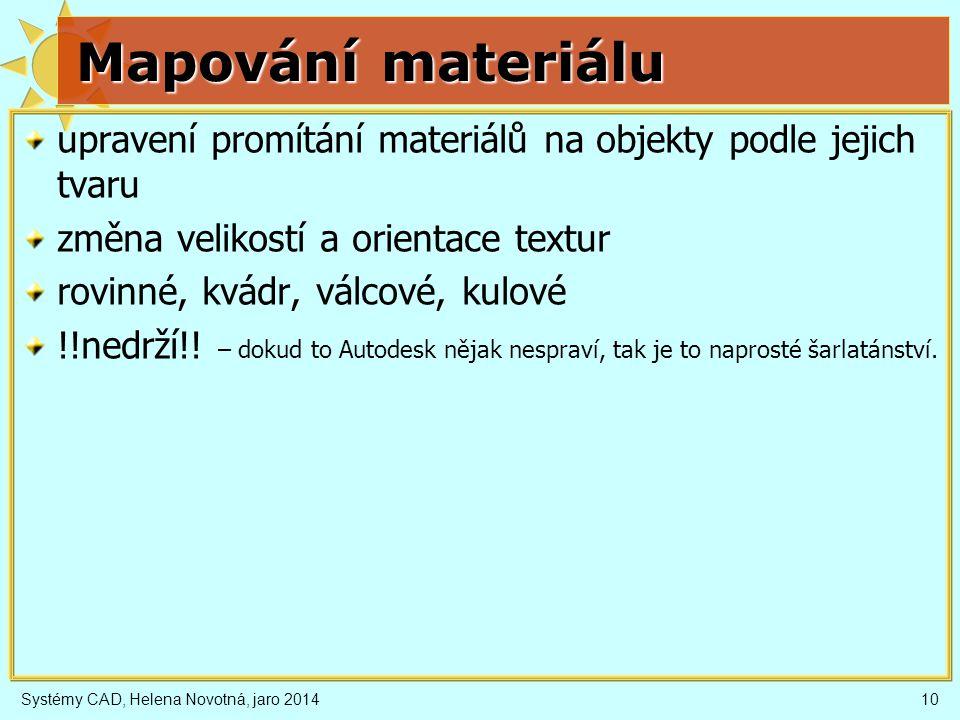 Mapování materiálu upravení promítání materiálů na objekty podle jejich tvaru. změna velikostí a orientace textur.