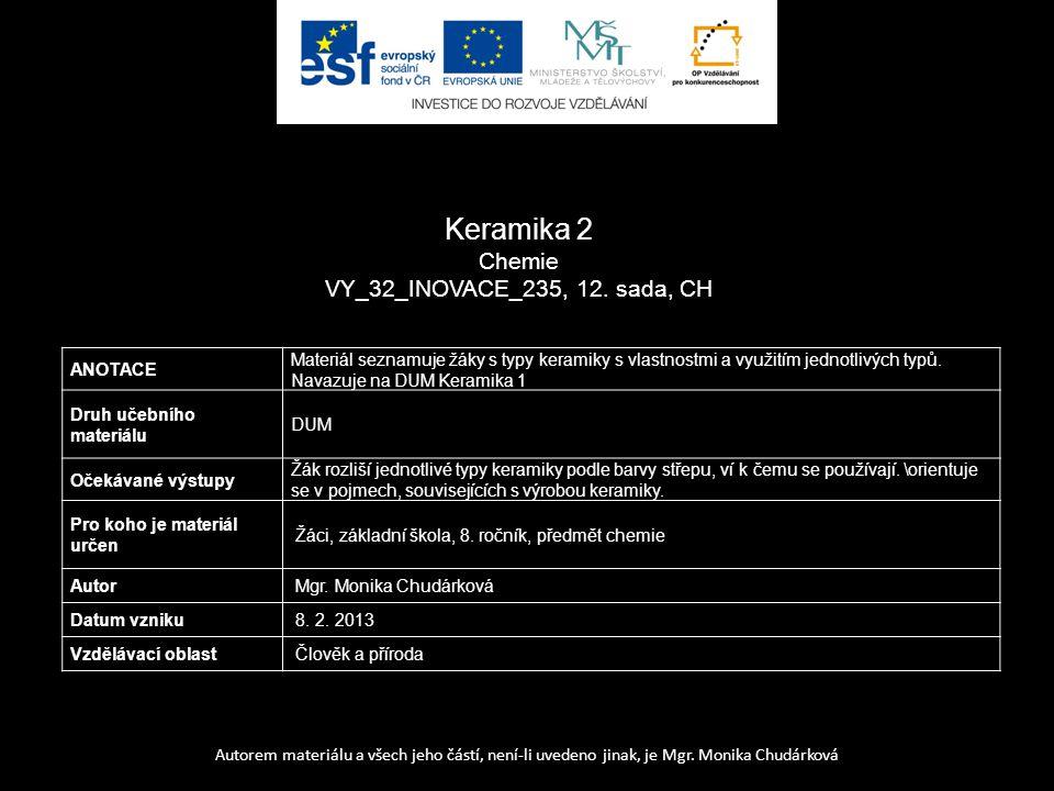Keramika 2 Chemie VY_32_INOVACE_235, 12. sada, CH ANOTACE