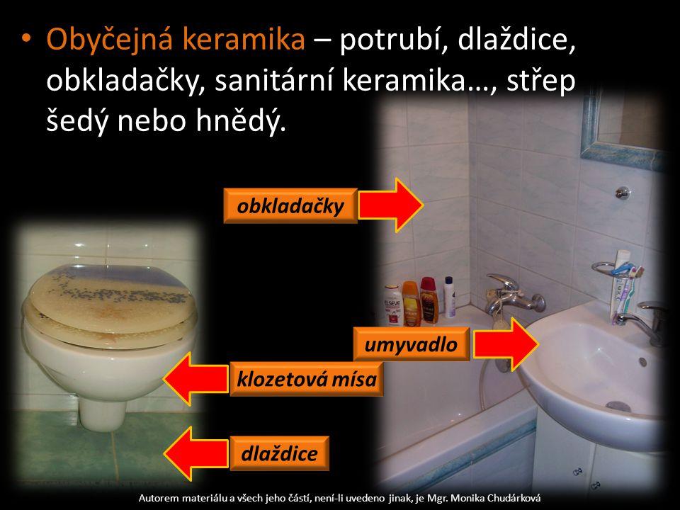 Obyčejná keramika – potrubí, dlaždice, obkladačky, sanitární keramika…, střep šedý nebo hnědý.