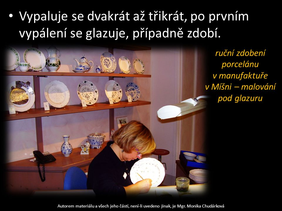 ruční zdobení porcelánu v manufaktuře v Míšni – malování pod glazuru