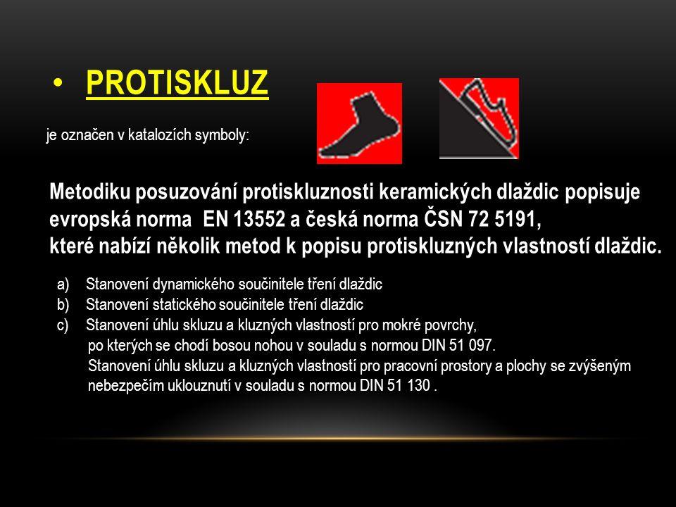 Protiskluz je označen v katalozích symboly: Metodiku posuzování protiskluznosti keramických dlaždic popisuje.
