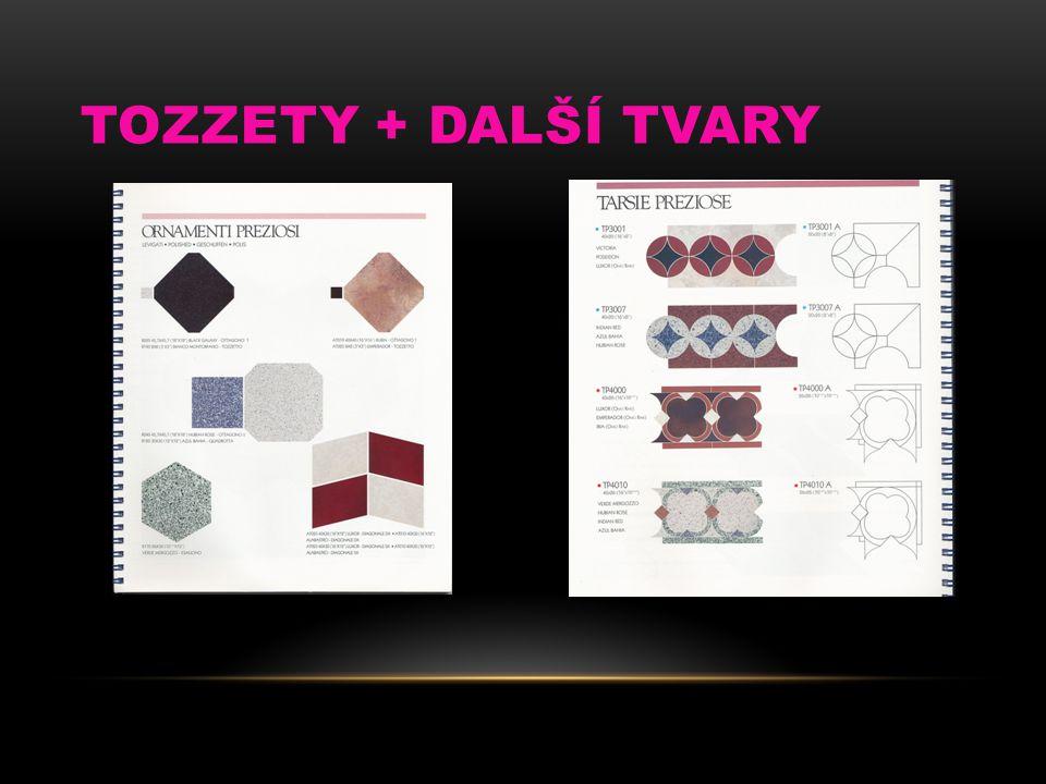 Tozzety + další tvary