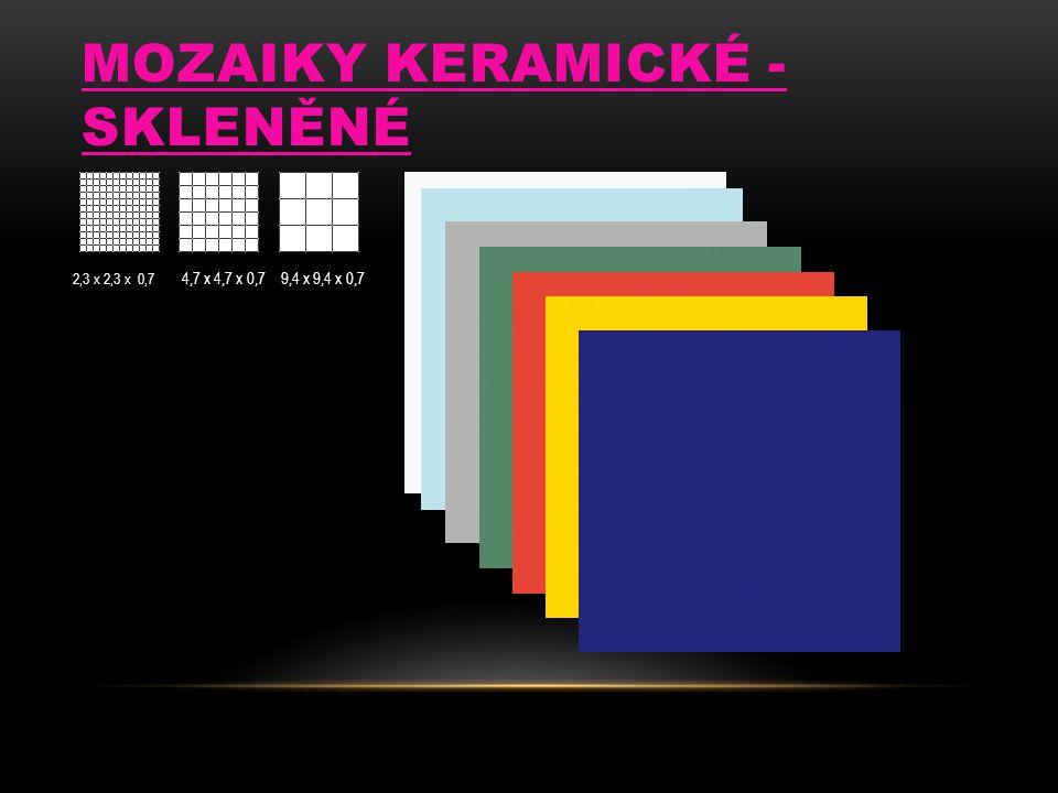 MOZAIKY KERAMICKÉ - SKLENĚNÉ