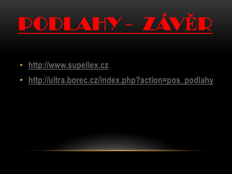 PODLAHY - ZÁVĚR http://www.supellex.cz