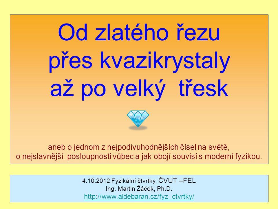 4.10.2012 Fyzikální čtvrtky, ČVUT –FEL