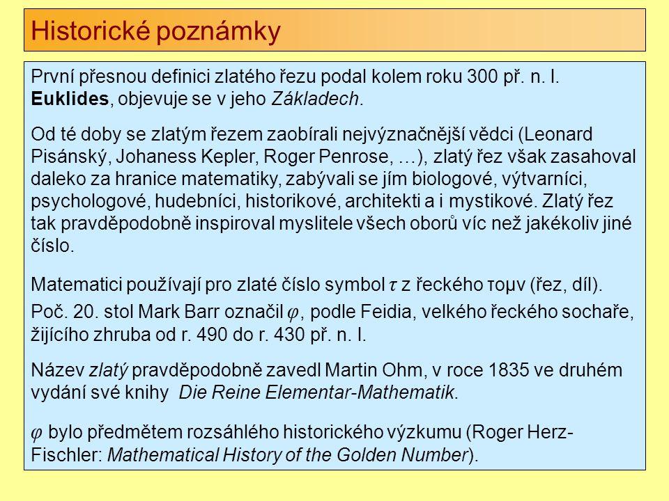 Historické poznámky První přesnou definici zlatého řezu podal kolem roku 300 př. n. l. Euklides, objevuje se v jeho Základech.