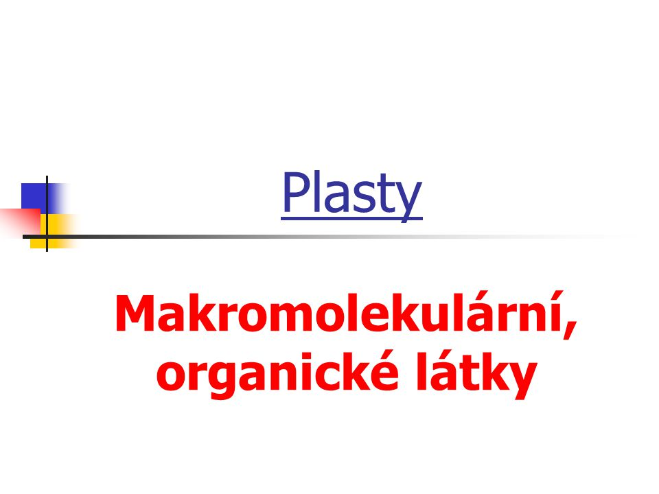 Makromolekulární, organické látky