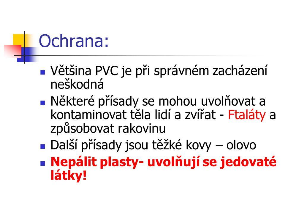 Ochrana: Většina PVC je při správném zacházení neškodná