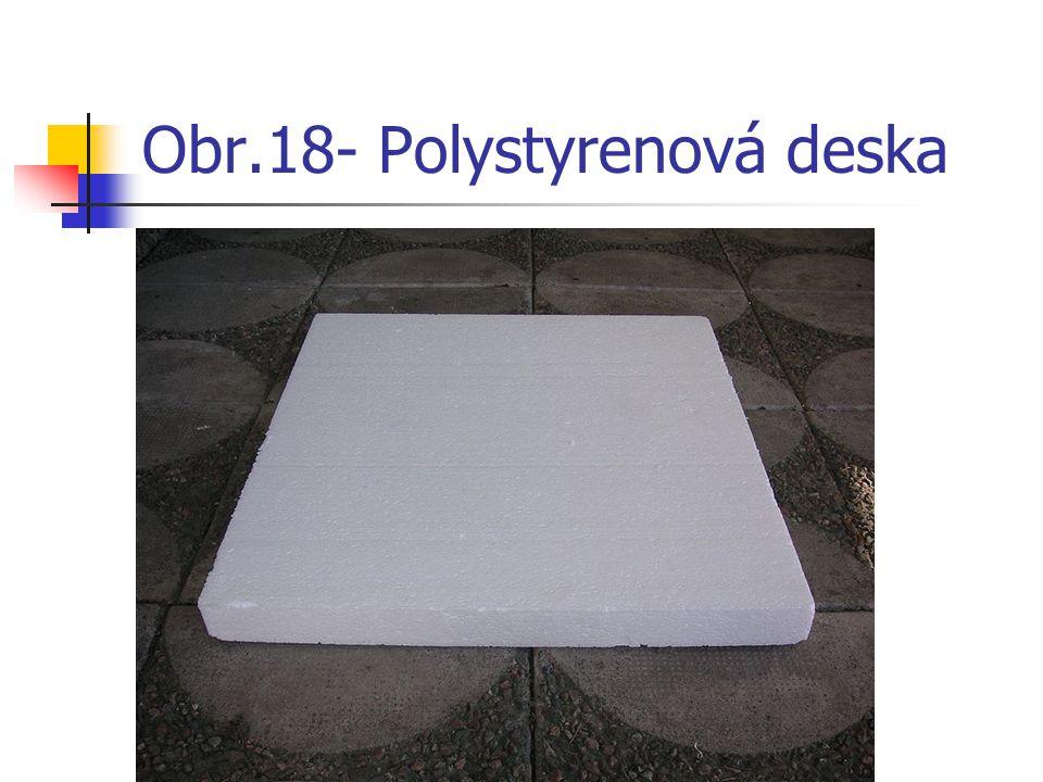 Obr.18- Polystyrenová deska