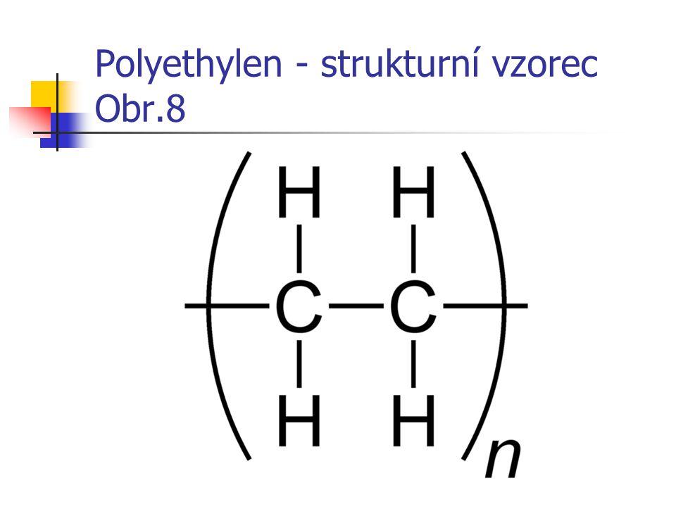 Polyethylen - strukturní vzorec Obr.8