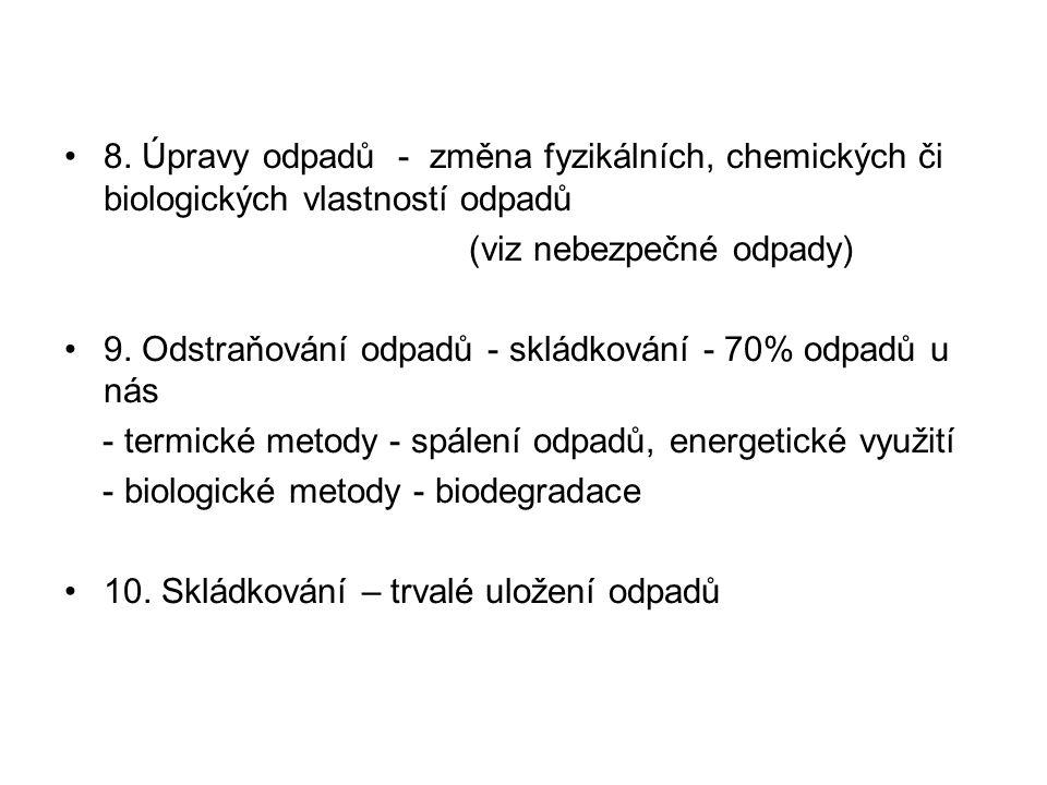 8. Úpravy odpadů - změna fyzikálních, chemických či biologických vlastností odpadů