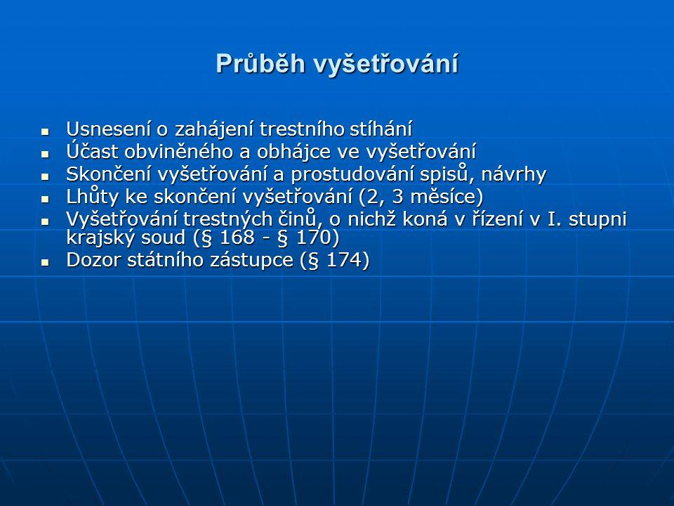 Průběh vyšetřování Usnesení o zahájení trestního stíhání