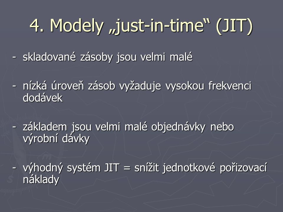 "4. Modely ""just-in-time (JIT)"