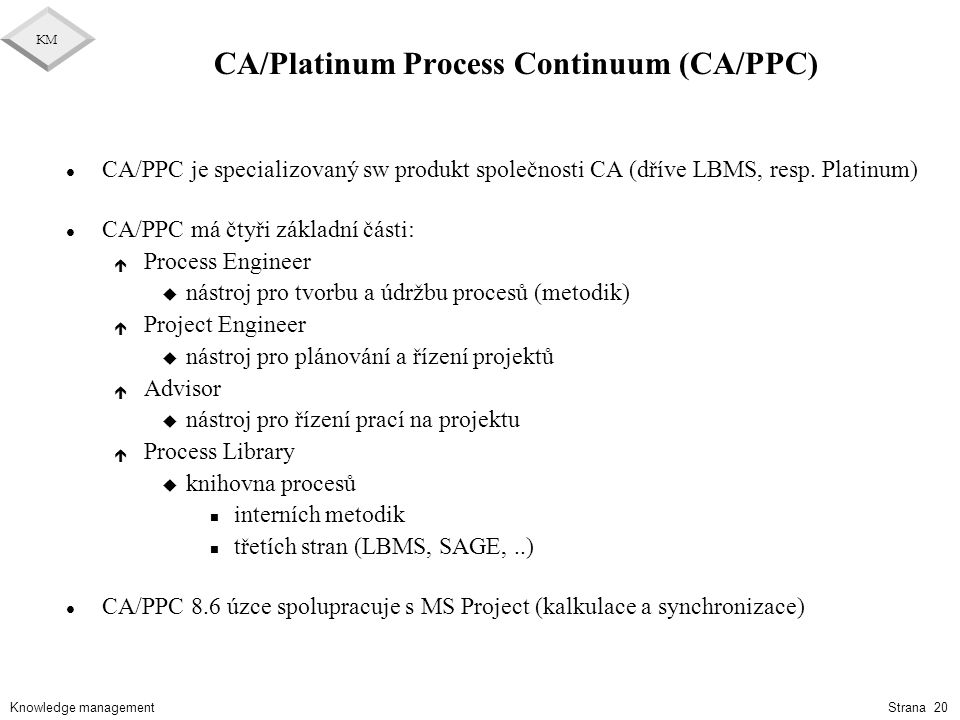 CA/Platinum Process Continuum (CA/PPC)