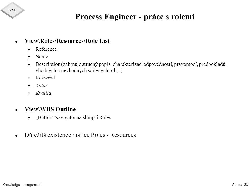Process Engineer - práce s rolemi