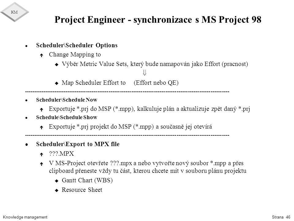 Project Engineer - synchronizace s MS Project 98