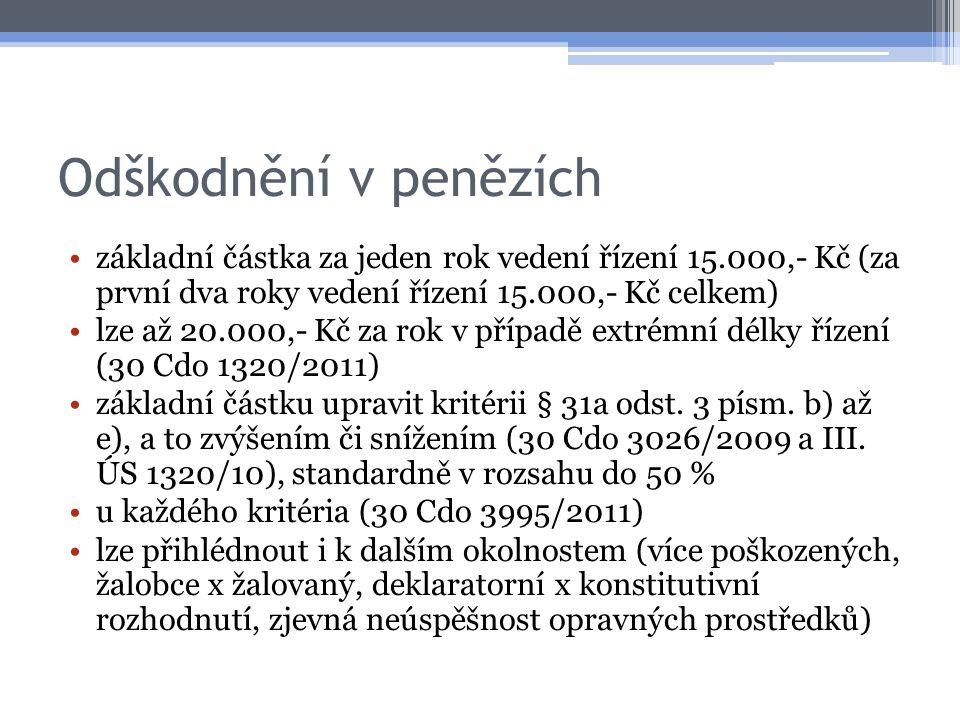 Odškodnění v penězích základní částka za jeden rok vedení řízení 15.000,- Kč (za první dva roky vedení řízení 15.000,- Kč celkem)